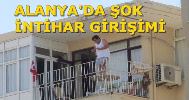 İntihar etmek için balkona çıktı