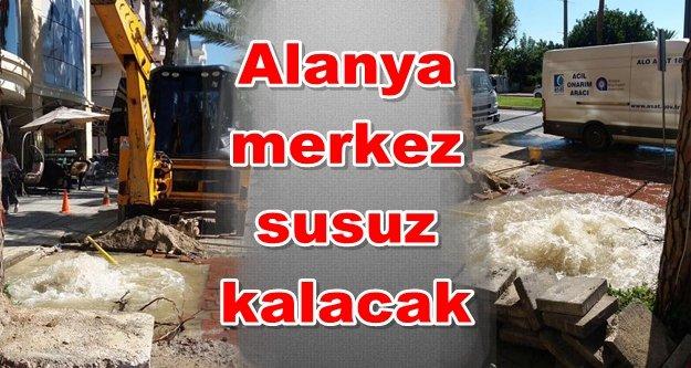 Alanya için su kesintisi uyarısı