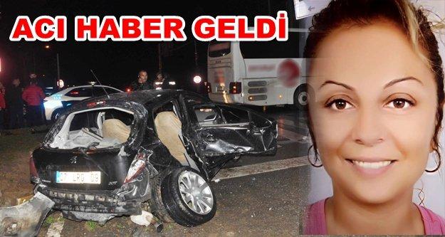 Trafik kazasında yaralanan kadın yaşam mücadelesini kaybetti