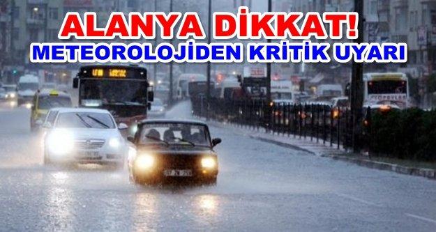Alanya'ya sağanak yağış uyarısı!