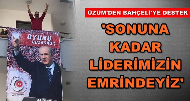 MHP'li yöneticiden Bahçeli'ye destek