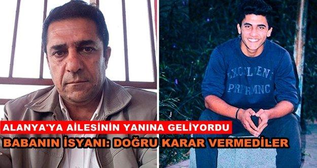 Polis kurşunuyla ölen gencin babası isyan etti