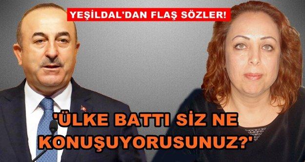 CHP'li Yeşildal, Çavuşoğlu'na sert çıktı