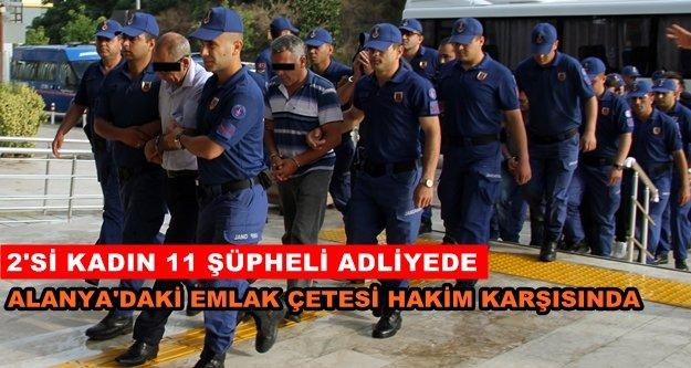 Flaş! Alanya'daki emlak çetesine 12 tutuklama