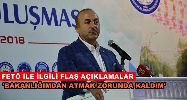 Bakan Çavuşoğlu: 'FETÖ, benim bakanlığımı da tahrip etti'