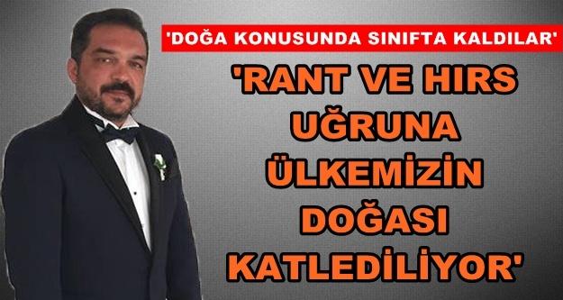 Çorbacı'dan AK Parti'ye doğa eleştirisi