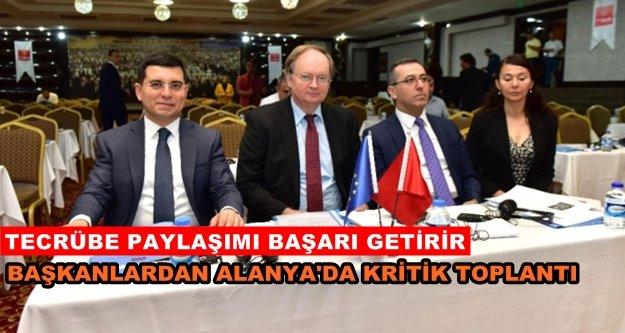 Başkanlar Alanya'da bir araya geldiler