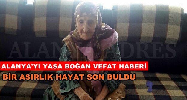 Alanya'nın en yaşlı kadını vefat etti
