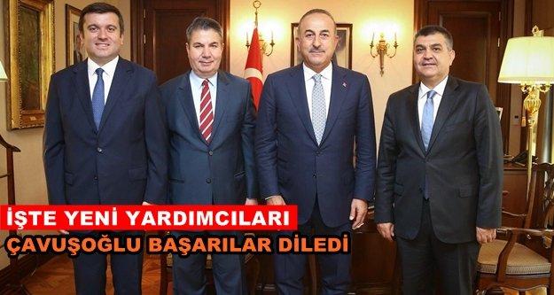 İşte Bakan Çavuşoğlu'nun yardımcıları