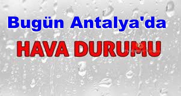 Bugün Antalya'nın havası nasıl?