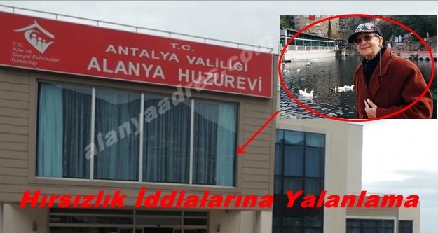 Alanya Huzurevi'ndeki hırsızlık iddialarına yalanlama