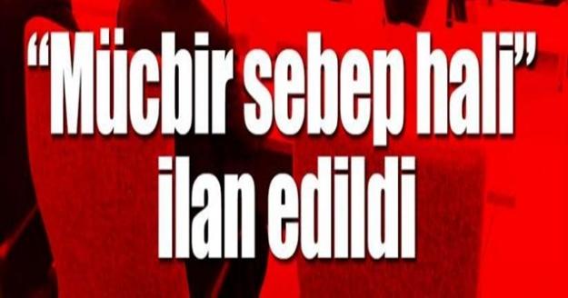 Elazığ ve Malatya'da 3 ay süreyle mücbir sebep ilan edildi