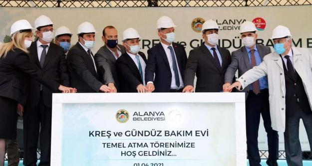 Alanya Belediyesi Gündüz Baķım Evi ve Kreşin temeli atıldı