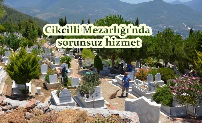 Cikcilli Mezarlığı'nda sorunsuz hizmet