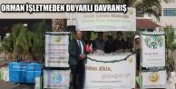 ORMAN İŞLETME'DEN DUYARLI DAVRANIŞ