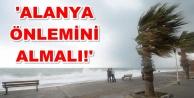 Dikkat! Alanya#039;ya kuvvetli fırtına uyarısı