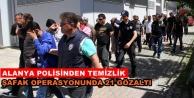 Alanya#039;da dev operasyon: 21 kişi gözaltında