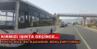 Alanya'da 'pes' dedirten halk otobüsü şoförü