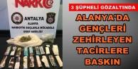 Alanya'da flaş uyuşturucu baskını!