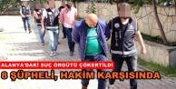 Alanya'daki suç örgütüne 7 tutuklama