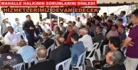 Başkan Yücel mahalle halkı ile bir araya geldi