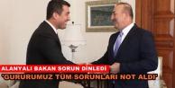 Gazipaşa'nın sorunlarını Çavuşoğlu'na iletti