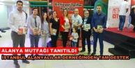 İstanbul#039;da Alanya mutfağı tanıtıldı