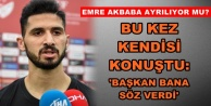 Emre Akbaba#039;dan flaş transfer açıklaması