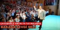 Antalya Çavuşoğlu#039;nu bağrına bastı