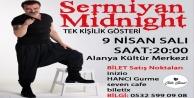 'Sermiyan Midnight Alanya#039;ya geliyor