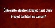 Üniversitelere Elektronik Kayıt (E-kayıt) işlemleri başladı