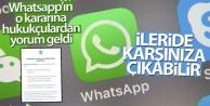 Whatsapp#039;daki konuşmalarınız ileride karşınıza çıkabilir