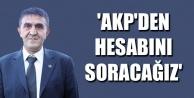 'AKP'DEN HESABINI SORACAĞIZ'
