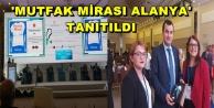 GASTRONOMİ ŞEHRİNE ALANYA DAMGASINI VURDU