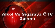 Alkol ve sigaraya ÖTV zammı