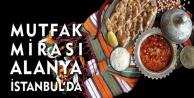 Alanya'nın yöresel yemekleri Dünya'ya tanıtılacak