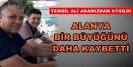 Alanya 'Tembil Ali'yi kaybetti