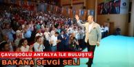 Antalya Çavuşoğlu'nu bağrına bastı