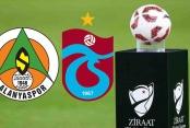 Alanyaspor-Trabzonspor kupa final maçının tarihi belli oldu